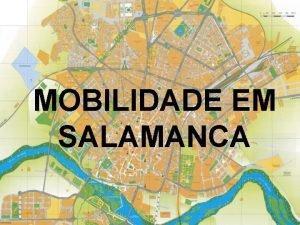 MOBILIDADE EM SALAMANCA ndice Bicicletas Rodoviria Carros Aeroporto