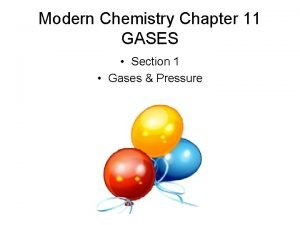 Modern Chemistry Chapter 11 GASES Section 1 Gases