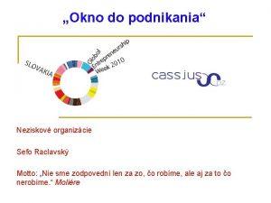 Okno do podnikania Neziskov organizcie Sefo Raclavsk Motto