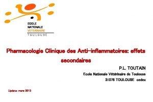 ECOLE NATIONALE VETERINAIRE TOULOUSE Pharmacologie Clinique des Antiinflammatoires