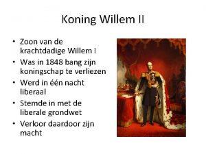 Koning Willem II Zoon van de krachtdadige Willem