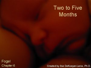 Two to Five Months Fogel Chapter 6 Created