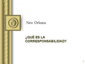 New Orleans QU ES LA CORRESPONSABILIDAD 1 TEMAS