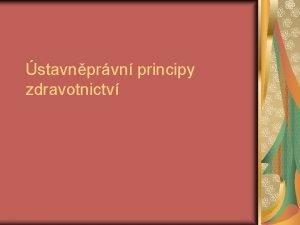 stavnprvn principy zdravotnictv Zkladn stavnprvn a lidskoprvn principy