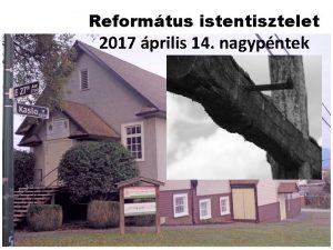 Reformtus istentisztelet 2017 prilis 14 nagypntek 2017 PRILIS