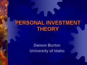 PERSONAL INVESTMENT THEORY Damon Burton University of Idaho