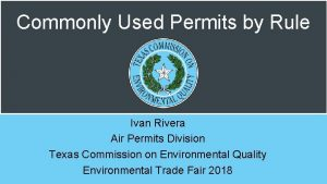 Commonly Used Permits by Rule Ivan Rivera Air