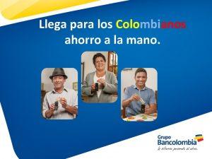 Llega para los Colombianos AHORRRO LAmano MANO ahorro