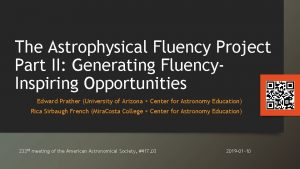 The Astrophysical Fluency Project Part II Generating Fluency
