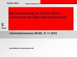Kanton Bern Behindertenhilfe im Kanton Bern Umsetzung des
