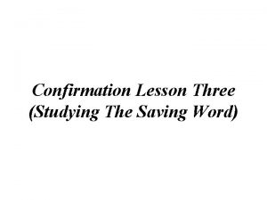 Confirmation Lesson Three Studying The Saving Word MEMORY