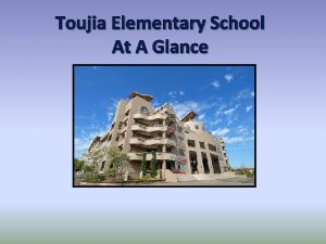 Toujia Elementary School At A Glance Toujia Elementary