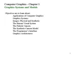 Computer Graphics Chapter 1 Graphics Systems and Models