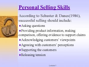 Personal Selling Skills According to Schuster Danes1986 successful