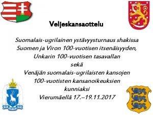 Veljeskansaottelu Suomalaisugrilainen ystvyysturnaus shakissa Suomen ja Viron 100