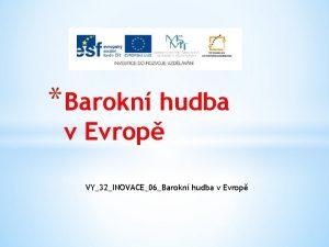 Barokn hudba v Evrop VY32INOVACE06Barokn hudba v Evrop
