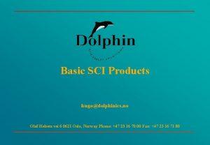 Basic SCI Products hugodolphinics no Olaf Helsets vei