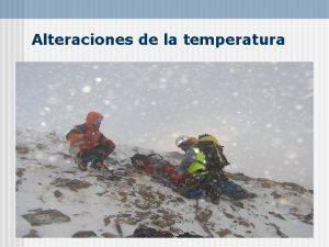 Alteraciones de la temperatura n El sistema regulador