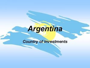 Argentina Country of investments Argentina Area 2 780