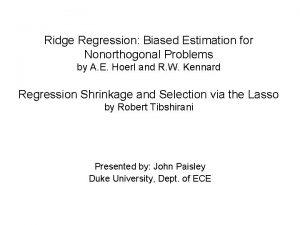 Ridge Regression Biased Estimation for Nonorthogonal Problems by