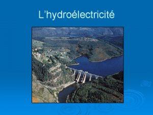 Lhydrolectricit Plan 1 Lnergie 2 Llectricit 3 Construction