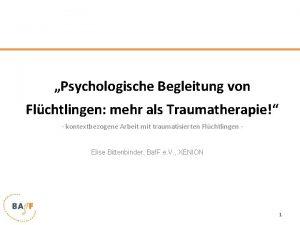 Psychologische Begleitung von Flchtlingen mehr als Traumatherapie kontextbezogene