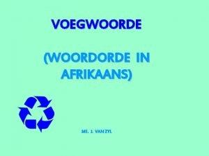 VOEGWOORDE WOORDORDE IN AFRIKAANS ME J VAN ZYL