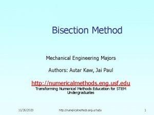 Bisection Method Mechanical Engineering Majors Authors Autar Kaw