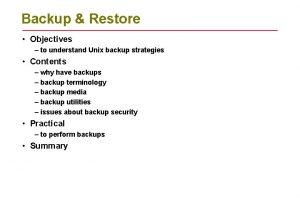 Backup Restore Objectives to understand Unix backup strategies