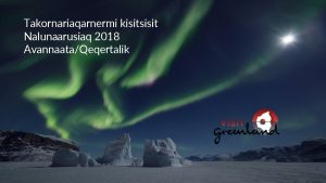 Takornariaqarnermi kisitsisit Nalunaarusiaq 2018 AvannaataQeqertalik Aallaqqaasiut Nunap immikkoortuinut