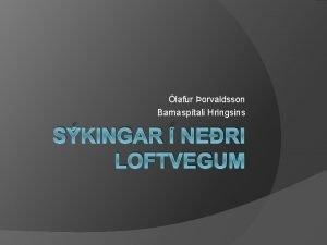 lafur orvaldsson Barnasptali Hringsins SKINGAR NERI LOFTVEGUM Bronchitis