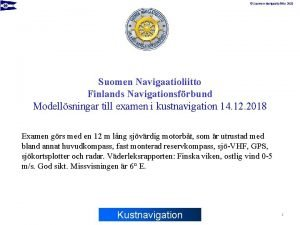 Suomen Navigaatioliitto 2018 Suomen Navigaatioliitto Finlands Navigationsfrbund Modellsningar
