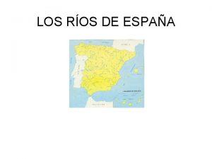 LOS ROS DE ESPAA Los Ros de Espaa