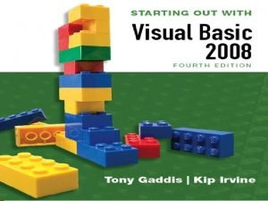 STARTING OUT WITH Visual Basic 2008 FOURTH EDITION