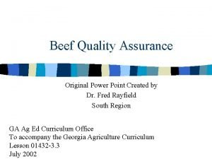Beef Quality Assurance Original Power Point Created by