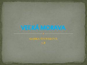 VEK MORAVA GABIKA TUPKOV 7 B VEK MORAVA