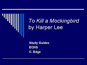 To Kill a Mockingbird by Harper Lee Study