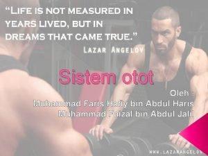 Sistem otot Oleh Muhammad Faris Hafiy bin Abdul