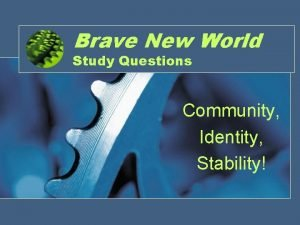 Brave New World Study Questions Community Identity Stability