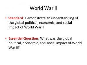 World War II Standard Demonstrate an understanding of
