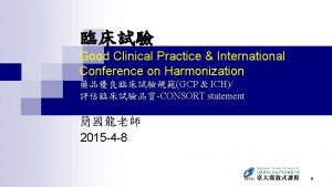 Good Clinical Practice International Conference on Harmonization GCP