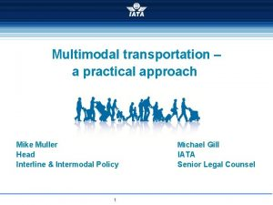 Multimodal transportation a practical approach Mike Muller Michael