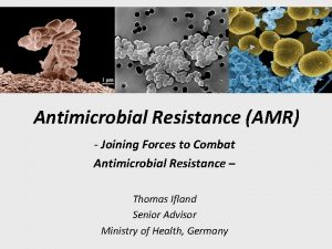 Antimicrobial Resistance AMR Joining Forces to Combat Antimicrobial