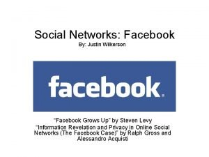 Social Networks Facebook By Justin Wilkerson Facebook Grows