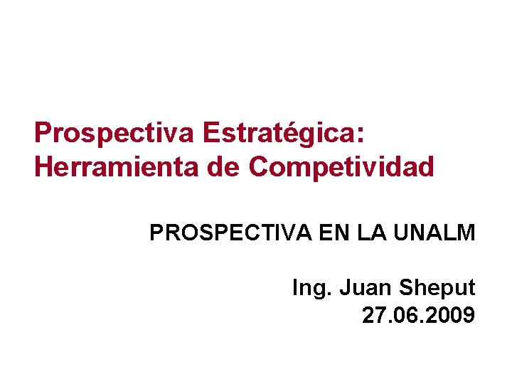 Prospectiva Estratgica Herramienta de Competividad PROSPECTIVA EN LA