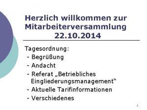 Herzlich willkommen zur Mitarbeiterversammlung 22 10 2014 Tagesordnung