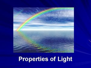 Properties of Light All About Light What is
