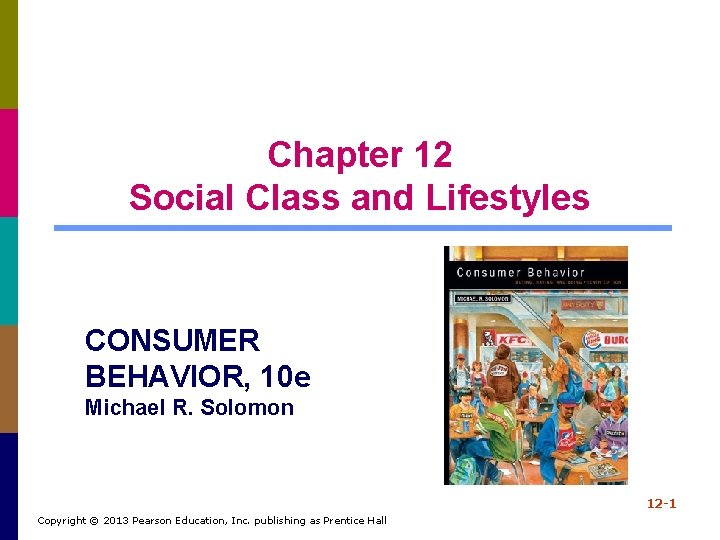 Chapter 12 Social Class and Lifestyles CONSUMER BEHAVIOR