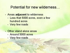 Potential for new wilderness Areas adjacent to wilderness