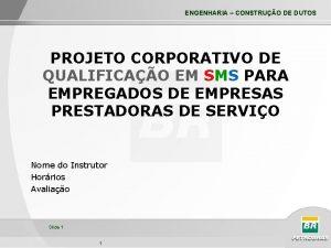 ENGENHARIA CONSTRUO DE DUTOS PROJETO CORPORATIVO DE QUALIFICAO